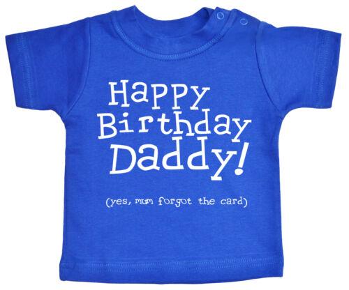 "/""Happy Birthday Daddy...mum forgot the card/"" Funny Baby T-Shirt Love Gift"