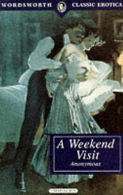 A Weekend Visit (Wordsworth Classic Erotica), Anonymous, Used; Good Book