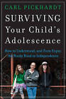 Surviving Your Child's Adolescence: How to Understand, and Even Enjoy, the Rocky Road to Independence by Carl E. Pickhardt (Paperback, 2013)
