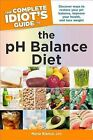 The Complete Idiot's Guide to the pH Balance Diet by Maria Blanco (Paperback / softback, 2013)