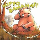 Hippo Goes Bananas! by Marjorie Dennis Murray (Paperback, 2011)