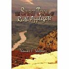 The Spirit Trail of Ruth Applegate by Thomas E. Shelton 9781424175833