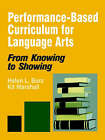Performance-Based Curriculum for Language Arts: From Knowing to Showing by Kit Marshall, Helen L. Burz (Paperback, 1997)
