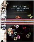 Butterflies and All Things Nice by Bonnae Gokson (Hardback, 2014)