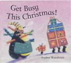 Get Busy This Christmas by Stephen Waterhouse (Paperback, 2003)