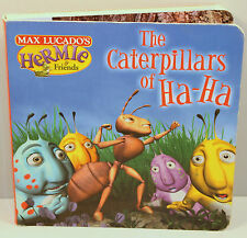 The Caterpillars of Ha-Ha Board Book Max Lucado's Hermie & Friends Antonio