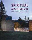 Spiritual Architecture: New Religious Buildings by Loft Publications (Paperback, 2009)