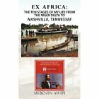 EX Africa The Ten Stages of My Life From The Niger Delta to Nashville Tennessee Paperback – 19 May 2011