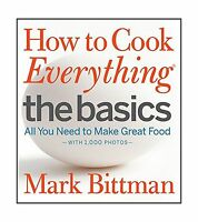 How To Cook Everything The Basics: All You Need To Make Great F... Free Shipping