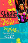 Class-passing: Social Mobility in Film and Popular Culture by Gwendolyn Audrey Foster (Paperback, 2005)
