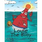 Louie The Buoy 9781452030104 by David Billings Book