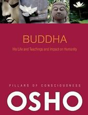 Buddha : His Life and Teachings and Impact on Humanity by Osho (2010, Paperback)