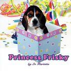 Princess Frisky 9781438904665 by Sr. Hariette Paperback