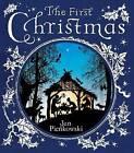 The First Christmas by Jan Pienkowski (Hardback, 2006)