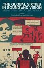 The Global Sixties in Sound and Vision: Media, Counterculture, Revolt by Palgrave Macmillan (Hardback, 2014)