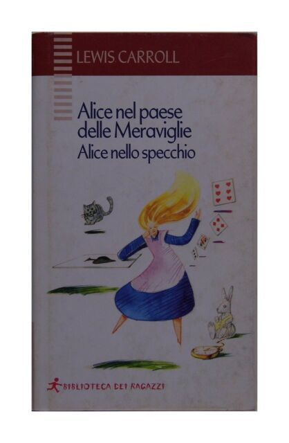 Alice nel paese delle meraviglie nello specchio carroll bambini rilegato c nuovo