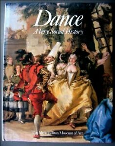 DANCE: A VERY SOCIAL HISTORY By Carol Mcd. Wallace - Hardcover **Excellent**