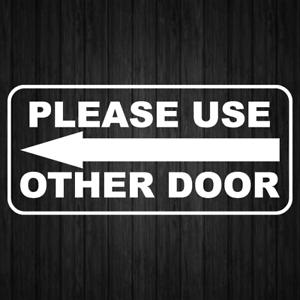 Please Use Other Door Decal Vinyl Sticker Window Door Wall Left Sign Decals