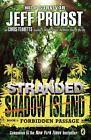 Shadow Island: Forbidden Passage von Christopher Tebbetts und Jeff Probst (2014, Taschenbuch)