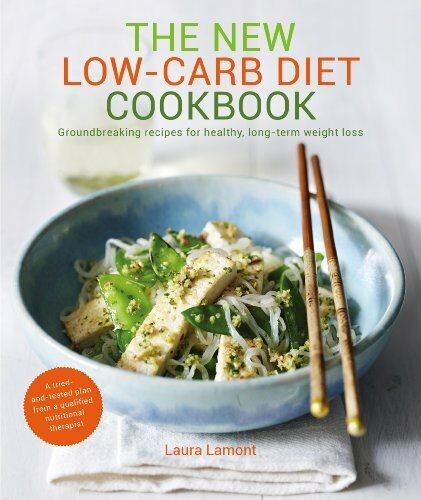 1 of 1 - The New Low-Carb Diet Cookbook (From the Founder of Zero Noodles) By Laura Lamo