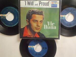 LOT OF 4 ' VIC DANA ' HIT 45's +P(Copy)[I Will]    THE 60's !