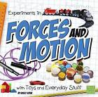 Experiments in Forces and Motion with Toys and Everyday Stuff by Emily Sohn (Hardback, 2015)