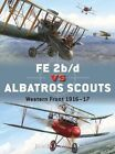 FE 2b/d vs Albatros Scouts: Western Front 1916-17 by James F. Miller (Paperback, 2014)