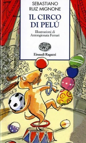 Il circo di Pelù Libro Nuovo Einaudi Ragazzi
