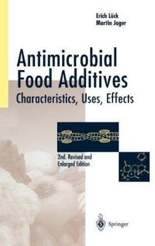 Antimicrobial Food Additives : Characteristics, Uses, Effects by Martin Jager...