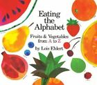 Eating the Alphabet: Fruits & Vegetables from A to Z Lap-Sized Board Book by Lois Ehlert (Board book, 1989)