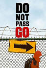 Do Not Pass Go by Kirkpatrick Hill (Paperback / softback)