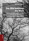 Das Bild bedrängt das Wort von Sebastian Göllner (2014, Gebundene Ausgabe)