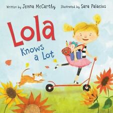 Lola Knows a Lot by Jenna McCarthy (2016, Hardcover)