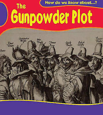 Very Good Fox, Deborah, How Do We Know About? Gunpowder Plot Hardback, Hardcover