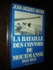 LA BATAILLE DES CONVOIS DE MOURMANSK 1941-1945 - J.-J. Antier 1981