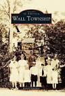 Wall Township by Richard Napoliton (Paperback / softback, 1999)