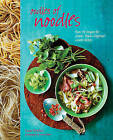 Oodles of Noodles: Over 70 Recipes for Classic and Asian-Inspired Noodle Dishes by Louise Pickford (Hardback, 2015)