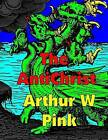 The Antichrist: Low Tide Press Large Print Edition by Arthur W Pink (Paperback / softback, 2014)