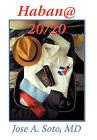 Habana 20/20 by Jose A. Soto MD (Hardback, 2010)