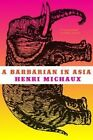 A Barbarian in Asia by Henri Michaux (Paperback, 2016)