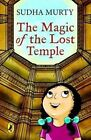 Magic of The Lost Temple by Murty Sudha 9780143333166