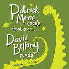 Patrick Moore and David Bellamy Read About Space and Dinosaurs by DSc, CBE (CD-Audio, 2013)