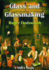 Glass and Glassmaking by Roger Dodsworth (Paperback, 1998)
