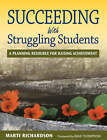 Succeeding with Struggling Students: A Planning Resource for Raising Achievement by Marti Richardson (Paperback, 2006)