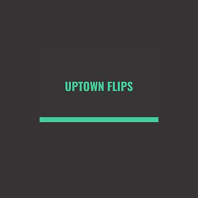 Uptown Flips