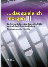Kirchenorgel Orgel Noten : Das spiele ich morgen 3 (manualiter) - lei Mittelst.