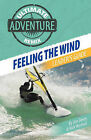 Feeling the Wind: Leader's Guide by Rick Winford, Jim Davey (Paperback / softback, 2011)