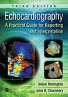 Echocardiography: A Practical Guide for Reporting and Interpretati by John Chambers, Helen Rimington (Paperback, 2015)