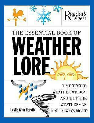 The essential book of weather lore: time-tested weather wisdom and why the