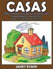 Casas: Libros Para Colorear Superguays Para Ninos y Adultos (Bono: 20 Paginas de Sketch) by Janet Evans (Paperback / softback, 2014)